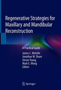 Abbildung von Melville / Shum | Regenerative Strategies for Maxillary and Mandibular Reconstruction | 1. Auflage | 2019 | beck-shop.de