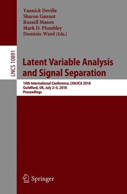 Abbildung von Deville / Gannot / Mason / Plumbley / Ward | Latent Variable Analysis and Signal Separation | 1st ed. 2018 | 2018 | 14th International Conference,...
