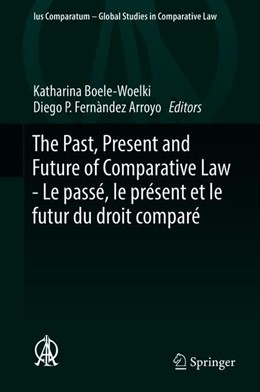 Abbildung von Boele-Woelki / Fernàndez Arroyo   The Past, Present and Future of Comparative Law - Le passé, le présent et le futur du droit comparé   1st ed. 2019   2018   Ceremony of 15 May 2017 in Hon...   29