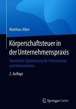 Abbildung von Alber | Körperschaftsteuer in der Unternehmenspraxis | 2., akt. u. erg. Aufl. 2019 | 2019 | Steuerliche Optimierung für Un...
