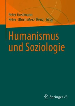 Abbildung von Merz-Benz / Gostmann | Humanismus und Soziologie | 2018
