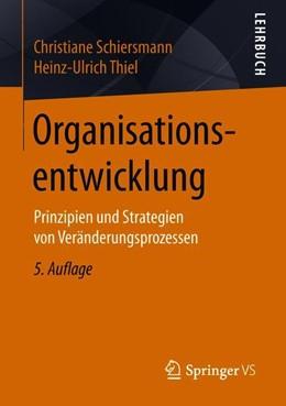 Abbildung von Schiersmann / Thiel | Organisationsentwicklung | 5., überarb. u. aktual. Aufl. 2018 | 2018 | Prinzipien und Strategien von ...