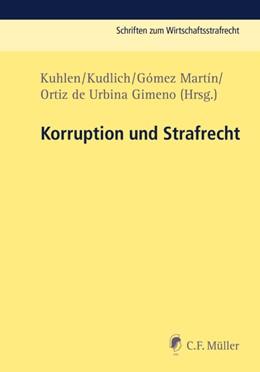 Abbildung von Kuhlen / Kudlich | Korruption und Strafrecht | 1. Auflage | 2018 | beck-shop.de