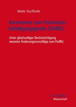 Abbildung von Seyffarth | Kommentar zum Parlamentsbeteiligungsgesetz (ParlBG) | 1. Auflage | 2018 | beck-shop.de