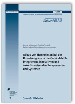Abbildung von Schlitzberger / Schwenk / Falkenhof | Abbau von Hemmnissen bei der Umsetzung von in die Gebäudehülle integrierten, innovativen und zukunftsweisenden Komponenten und Systemen. Abschlussbericht. | 2018 | F 3066