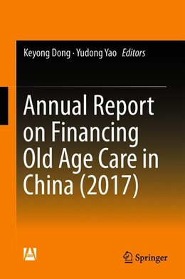 Abbildung von Dong / Yao | Annual Report on Financing Old Age Care in China (2017) | 1st ed. 2018 | 2019