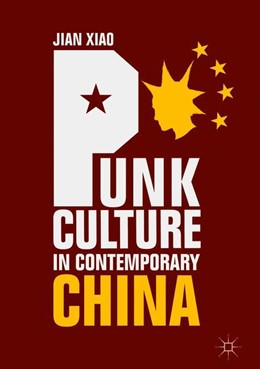 Abbildung von Xiao | Punk Culture in Contemporary China | 1st ed. 2018 | 2018
