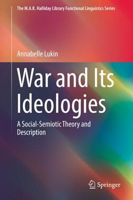 Abbildung von Lukin | War and Its Ideologies | 1. Auflage | 2018 | beck-shop.de