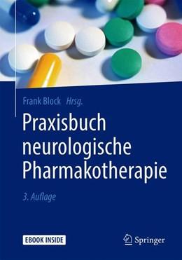 Abbildung von Block (Hrsg.) | Praxisbuch neurologische Pharmakotherapie | 3., überarbeitete Auflage | 2018
