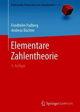 Abbildung von Padberg / Büchter | Elementare Zahlentheorie | 4. Auflage | 2018 | beck-shop.de