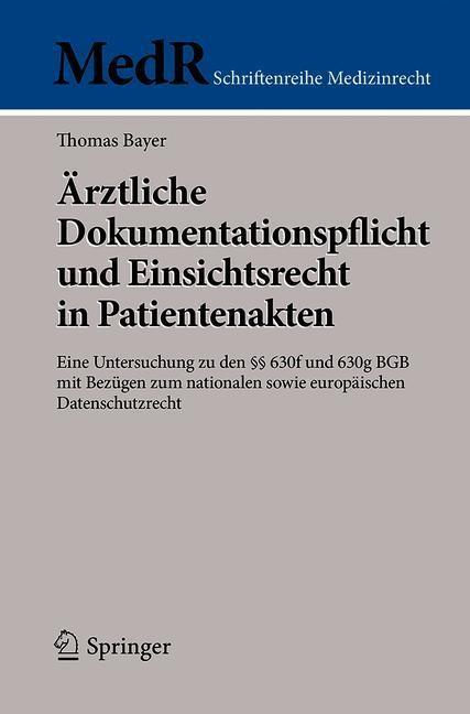Ärztliche Dokumentationspflicht und Einsichtsrecht in Patientenakten   Bayer, 2018   Buch (Cover)