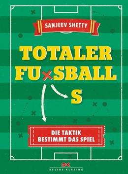 Abbildung von Shetty | Totaler Fußball | 1. Auflage | 2018 | beck-shop.de
