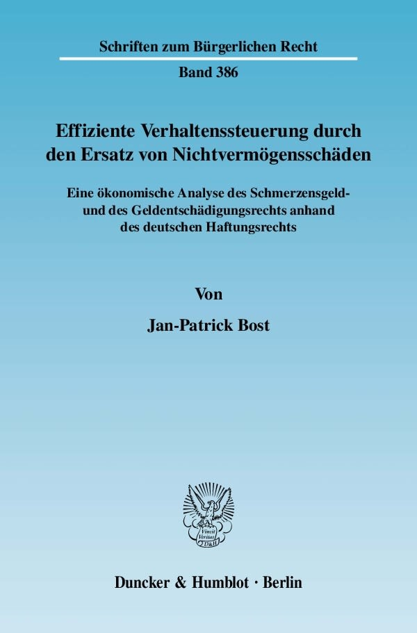 Effiziente Verhaltenssteuerung durch den Ersatz von Nichtvermögensschäden. | Bost, 2009 | Buch (Cover)