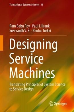 Abbildung von Roy / Lillrank | Designing Service Machines | 1. Auflage | 2018 | beck-shop.de