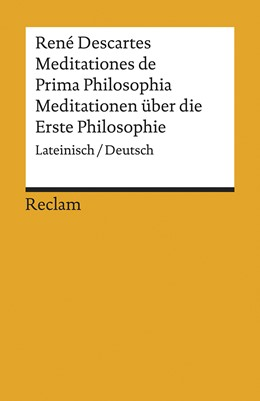Abbildung von Descartes   Meditationes de Prima Philosophia / Meditationen über die Erste Philosophie   1. Auflage   2019   beck-shop.de