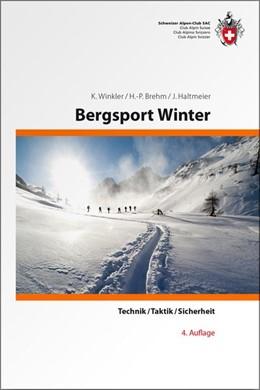 Abbildung von Winkler / Brehm / Haltmeier   Bergsport Winter ? Technik, Taktik, Sicherheit   4. Auflage   2018   Technik / Taktik / Sicherheit