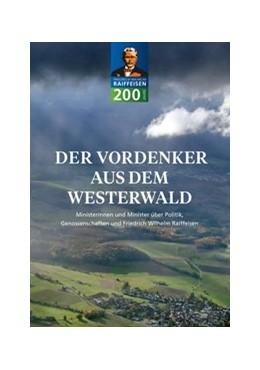 Abbildung von Deutsche Friedrich-Wilhelm-Raiffeisen-Gesellschaft   Der Vordenker aus dem Westerwald   2018   Ministerinnen und Minister übe...