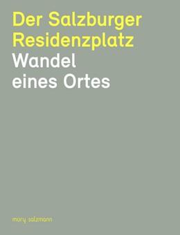 Abbildung von Der Salzburger Residenzplatz | 2018 | Wandel eines Ortes