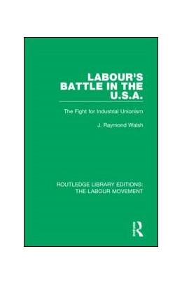 Abbildung von Walsh | Labour's Battle in the U.S.A | 1. Auflage | 2018 | 42 | beck-shop.de