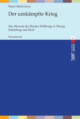 Abbildung von Machcewicz | Der umkämpfte Krieg | 1. Auflage | 2018 | 5 | beck-shop.de