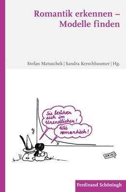 Abbildung von Matuschek / Kerschbaumer | Romantik erkennen – Modelle finden | 1. Auflage | 2018 | beck-shop.de