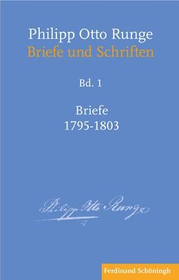 Abbildung von Runge / Mix | Philipp Otto Runge – Briefe 1795–1803 | 1. Auflage | 2020 | 1 | beck-shop.de