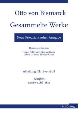 Abbildung von Afflerbach / Canis | Otto von Bismarck. Gesammelte Werke – Neue Friedrichsruher Ausgabe | 1. Auflage | 2018 | 7 | beck-shop.de