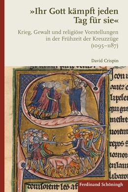 Abbildung von Crispin   Ihr Gott kämpft jeden Tag für sie   1. Auflage   2019   beck-shop.de