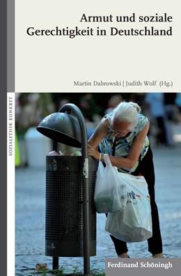 Abbildung von Dabrowski / Wolf | Armut und soziale Gerechtigkeit in Deutschland | 1. Auflage | 2018 | beck-shop.de