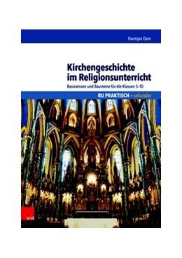 Abbildung von Dam | Kirchengeschichte im Religionsunterricht | 3. Auflage | 2018 | beck-shop.de
