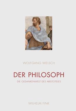 Abbildung von Welsch | Der Philosoph | 1. Auflage | 2018 | beck-shop.de