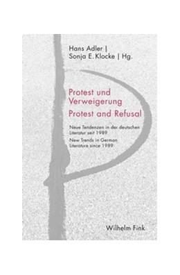 Abbildung von Adler / Klocke | Protest und Verweigerung Protest and Refusal | 1. Auflage 2018 | 2018 | Neue Tendenzen in der deutsche...