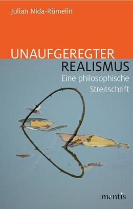 Abbildung von Nida-Rümelin | Unaufgeregter Realismus | 1. Auflage | 2018 | beck-shop.de