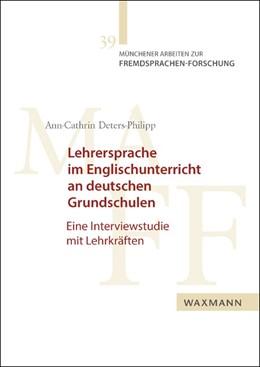 Abbildung von Deters-Philipp | Lehrersprache im Englischunterricht an deutschen Grundschulen | 1. Auflage | 2018 | 39 | beck-shop.de