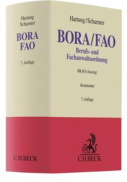 Abbildung von Hartung / Scharmer | Berufs- und Fachanwaltsordnung: BORA/FAO | 7., vollständig überarbeitete Auflage | 2020 | Bundesrechtsanwaltsordnung (§§...