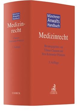 Abbildung von Münchener Anwaltshandbuch Medizinrecht | 3., überarbeitete und erweiterte Auflage | 2020
