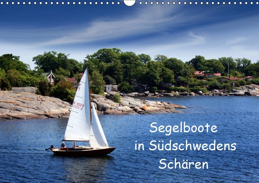 Segelboote in Südschwedens Schären (Wandkalender 2019 DIN A3 quer)   K. Schulz   4. Edition 2018, 2018 (Cover)