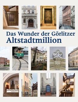Abbildung von Das Wunder der Görlitzer Altstadtmillion | 2017