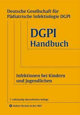 Abbildung von DGPI - Deutsche Gesellschaft für Pädiatrische Infektiologie e.V. | DGPI Handbuch | 7. Auflage | 2018 | beck-shop.de