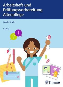 Abbildung von Schön | Arbeitsheft und Prüfungsvorbereitung Altenpflege | 3. überarbeitete Auflage | 2018