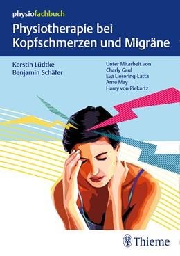 Abbildung von Lüdtke / Schäfer | Physiotherapie bei Kopfschmerzen und Migräne | 1. Auflage | 2019 | beck-shop.de
