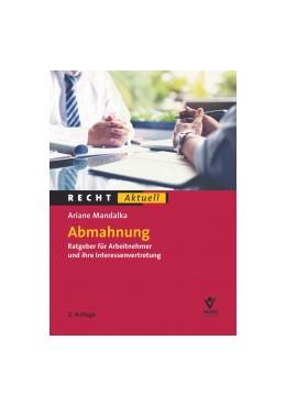 Abbildung von Mandalka | Abmahnung | 2., neu bearbeitete Auflage | 2019 | Der Ratgeber für Arbeitnehmer ...