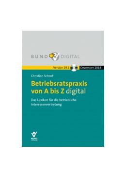 Abbildung von Schoof   Betriebsratspraxis von A bis Z digital Vers. 19.1 • Fortsetzungsbezug   2018   Das Lexikon für die betrieblic...