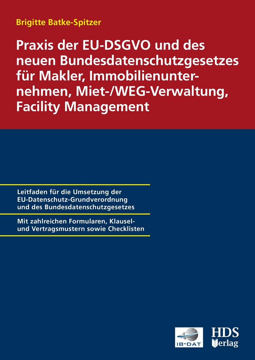 Praxis der EU-DSGVO und des neuen Bundesdatenschutzgesetzes für Makler, Immobilienunternehmen, Miet-/WEG-Verwaltung, Facility Management | Dauber, 2018 | Buch (Cover)