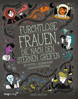 Abbildung von Ignotofsky | Furchtlose Frauen, die nach den Sternen greifen | 1. Auflage | 2018 | beck-shop.de