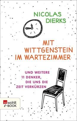 Abbildung von Dierks | Mit Wittgenstein im Wartezimmer | 1. Auflage | 2018 | beck-shop.de