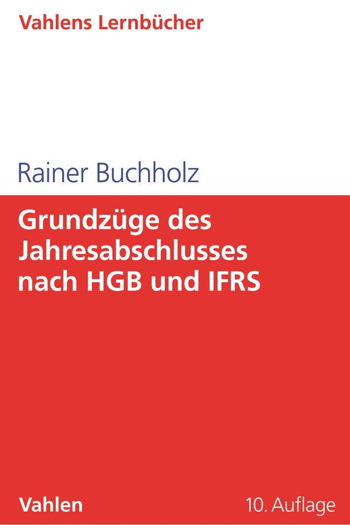 Grundzüge des Jahresabschlusses nach HGB und IFRS | Buchholz | 10. Auflage, 2019 | Buch (Cover)