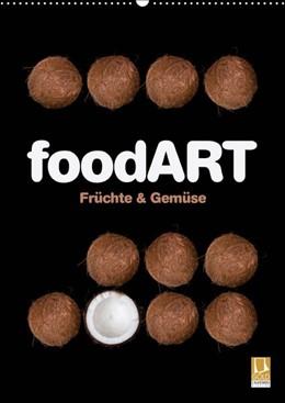 Abbildung von Krätschmer | foodART - Früchte und Gemüse (Wandkalender 2019 DIN A2 hoch) | 4. Edition 2018 | 2018 | Reduzierung auf das Wesentlich...