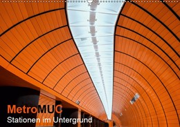 Abbildung von Kreiten | MetroMUC, Stationen im Untergrund Münchens (Wandkalender 2019 DIN A2 quer) | 3. Edition 2018 | 2018 | Der Untergrund Münchens in Sta...