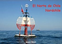 Abbildung von Boensch | El Norte de Chile - Nordchile (Wandkalender 2019 DIN A2 quer) | 7. Edition 2018 | 2018 | Fotos aus dem Norden Chiles (M...